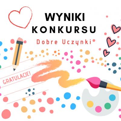 """Konkurs Fundacji Wawel z Rodziną pt. """"Dobre uczynki"""" rozstrzygnięty!"""